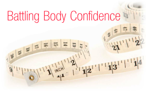 Battling Body Confidence