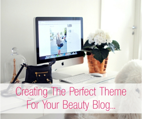 Creating a Theme for your Beauty Blog