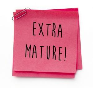 Extra Mature