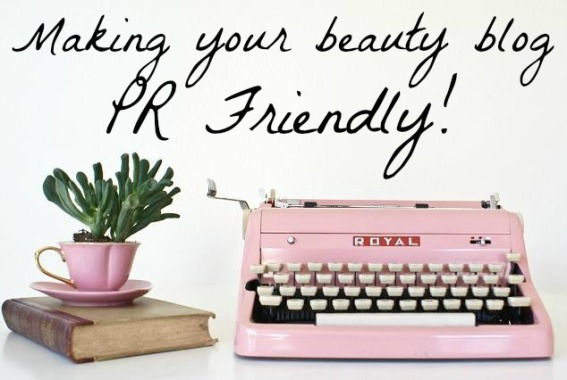 Making Your Beauty Blog PR Friendly