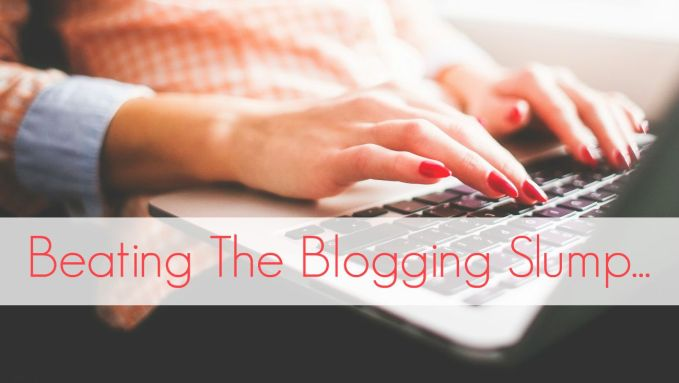 Beat The Blogging Slump