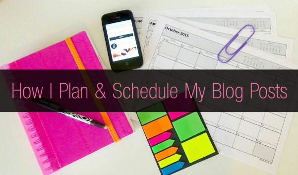 How I Plan and Schedule My Blog Posts