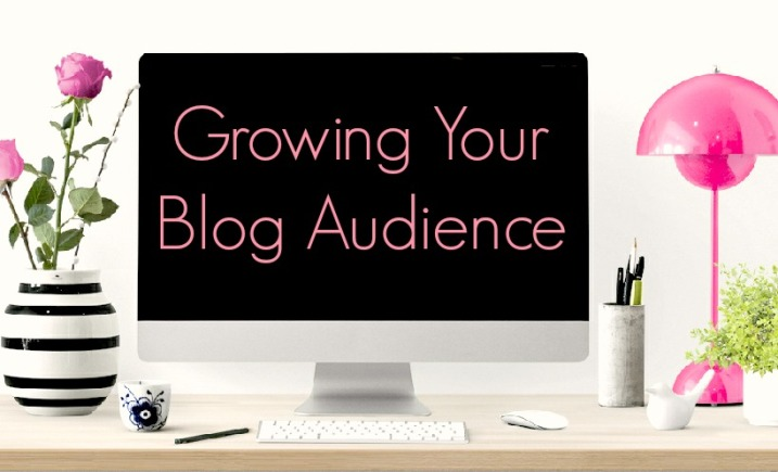 How To Grow Your Blog Audience