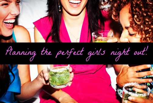 Planning A Girls Night Out