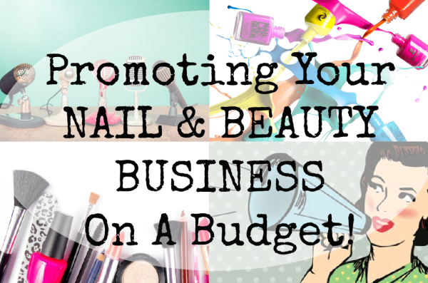 how-to-promote-your-nail-and-beauty-business-on-a-budget-1